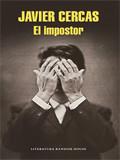 'El impostor' de Javier Cercas. Aparta de mí este cáliz