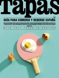 Tapas, guía para comerse y beberse España. 2021/2022