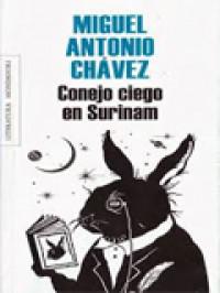 'Conejo ciego en Surinam', de Miguel Antonio Chávez