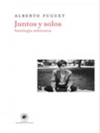 Antología 'Juntos y solos' de Alberto Fuguet