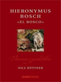 'Hieronymus Bosch «El Bosco». Visiones y pesadillas' de Nils Büttner