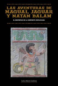 Las aventuras de Nagual Jaguar y Natan Balam, un libro sobre las raíces de un pueblo que se niega a aceptarlas