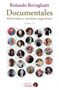«Documentales. Entrevistas a escritores argentinos. Tomo II», una renovada apuesta a la figura del autor