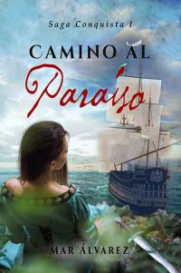 'Camino al Paraíso', de María del Mar Álvarez: un éxito reincidente