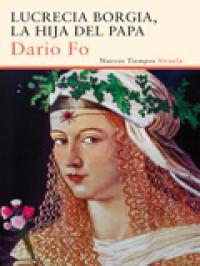 Lucrecia Borgia, la hija del Papa, proyecta nuevas luces clarificadoras