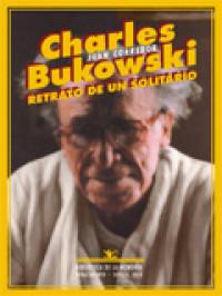 Charles Bukowski, Retrato de un solitario