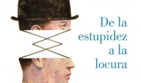 De la estupidez a la locura