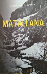 """Matallana"", de Damián J. Fuentes Sánchez, una novela que atrapa"