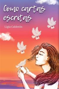 "Prólogo del libro ""Como cartas escritas"", de Ligia Calderón"