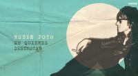 Escucha el primer single del nuevo disco de Rubén Pozo: Me quieres destrozar