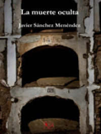 'La muerte oculta', de Javier Sánchez Menéndez
