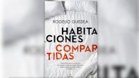 'Habitaciones compartidas', del mexicano Rogelio Guedea, Premio de Novela Albert Jovell 2018
