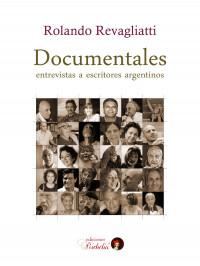 """""""Documentales"""", un volumen sobre las letras argentinas de hoy"""