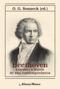 Beethoven contado a través de sus contemporáneos, de O. G. Sonneck. Alianza Música