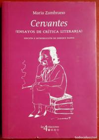 María Zambrano. Cervantes (ensayos de crítica literaria). Fundación Málaga