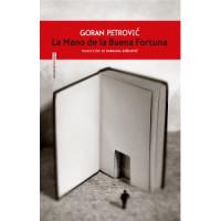 La Mano de la Buena Fortuna, de Goran Petrović. Editorial Sexto piso