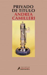 Andrea Camilleri. Privado de título. Editorial Salamandra