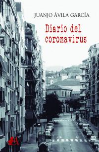Sale a la venta Diario del coronavirus, de Juanjo Ávila