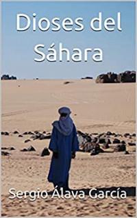 «Dioses del Sahara» de Sergio Álava, un puzle de vidas cruzadas