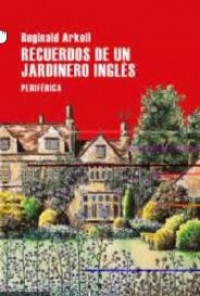 Recuerdos de un jardinero inglés, de Reginald Arkell