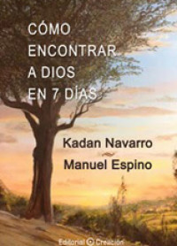 'Cómo encontrar a Dios en 7 días'