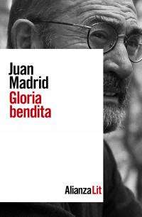 Presentación de 'Gloria bendita', la nueva novela de Juan Madrid (Alianza Editorial)
