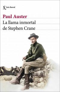 'La llama inmortal de Stephen Crane', de Paul Auster -Ed. Seix Barral-
