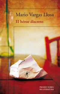 'El héroe discreto' de Mario Vargas Llosa