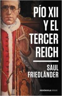 'Pío XII y el Tercer Reich', de Saul Friedländer, un clásico recuperado