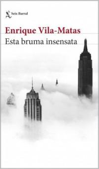 'Esa bruma insensata', la nueva novela de Enrique Vila-Matas