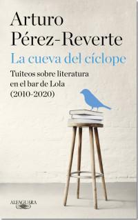 Arturo Pérez-Reverte publica La Cueva del cíclope