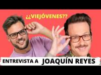 Entrevista al 'chanante' Joaquín Reyes