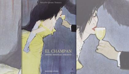 El champán, historia, personajes y anécdotas